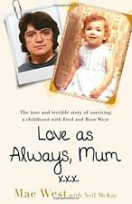 Love as Always, Mum xxx: The true and terrible story of surviving a childhood ,
