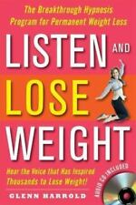 Listen and Lose Weight : The Breakthrough Hypnosis Program for Permanent Weight