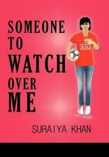 Someone to Watch over Me by Suraiya Khan (2012, Hardcover)