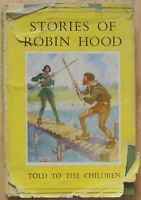 Stories of Robin Hood, told to the children by H E Marshall (Nelson, 1st c.1950)