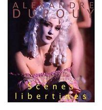 SCENES LIBERTINES   ALEXANDER DUPOUY  Texte en Francais