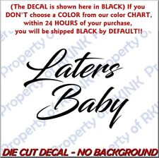 Later's Baby #2 Vinyl DECAL Car Window Wall Laptop Adult BDSM 50 Shades of Grey