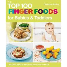 Top 100 Baby Childrens Kids Infant Finger Food Recipes Cook Book Meals Feeding