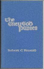 The Grey God Passes by Robert E Howard (1975, Chuck Miller) chapbook 1st ed NEW