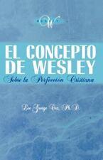 El Concepto de Wesley Sobre la Perfeccin Cristiana Spanish Edition