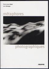 Pierre-Jean AMAR. Métaphores photographiques. Ex. signé. Creaphis, 2004.