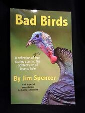 Bad Birds, The Book AND the T-Shirt by Turkey Gobbler Extraordinaire Jim Spencer