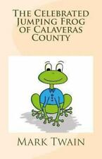 The Celebrated Jumping Frog of Calaveras County by Mark Twain (2013, Paperback)