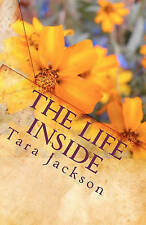 NEW The Life Inside: A Christian Woman's Perspective by Tara Jackson