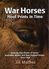 War Horses: Hoof Prints in Time by Jill Mather (Paperback, 2012)