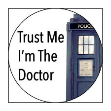 """3 Inch Custom Doctor Who """"Trust Me I'm The Doctor"""" Pinback Button/Badge"""
