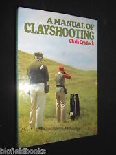 A Manual of Clayshooting by Chris Cradock - 1986 - Shooting, Field & Gun Sports