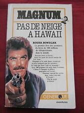 MAGNUM - PAS DE NEIGE A HAWAII - Roger BOWDLER - GENERIQUE Aventures - 1982