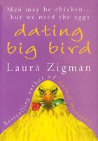 Dating Big Bird by Zigman, Laura (Paperback book, 2013)