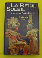 La reine Soleil ( Roman de l'Egypte ancienne - Pharaons )- Christian Jacq - 1988
