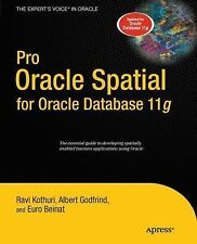 Pro Oracle Spatial for Oracle Database 11g by Euro Beinat, Ravikanth V....