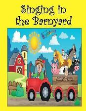 Singing in the Barnyard by Sandy Mahony and Mary Brown (2016, Paperback)