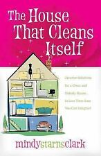 The House That Cleans Itself : Creative Solutions for a Clean and Orderly House…