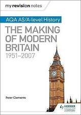 My Revision Notes: AQA AS/A-level History: The Making of Modern Britain,...