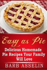NEW - Easy as Pie: Delicious Homemade Pie Recipes Your Family Will Love