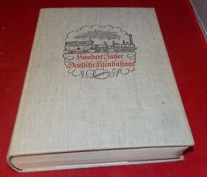 Hundert Jahre Deutsche Eisenbahn Jubiläumsschrift zum Bestehen der Eisenbahn