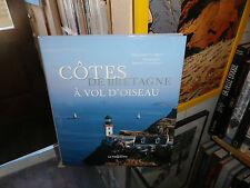 Côtes De Bretagne à Vol D'oiseau - Benoit Stichelbaut ; Dominique Lebrun
