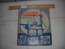 Harry Edward Neal THE STORY OF OFFSHORE OIL Illustrated Ocean Drilling Oil