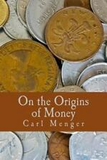 On the Origins of Money by Carl Menger (2009, Paperback, Large Type)