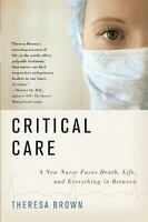 Critical Care: A New Nurse Faces Death, Life, And Everything In Between: By T...
