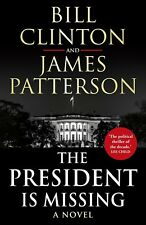 NEW The President is Missing by Bill Clinton and James Patterson (Free Shipping)
