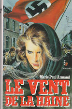 C1 NORD OCCUPATION ALLEMANDE Marie Paul ARMAND Le VENT DE LA HAINE Relie