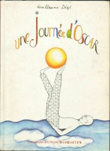 UNE JOURNEE D'OSCAR di Guillaume Dègè ed. Gallimard 2006