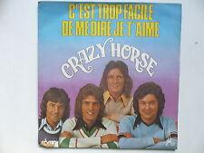 45 Tours CRAZY HORSE C'est trop facile de me dire je t'aime 29019