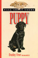 DOG - PUPPY (ALL ABOUT YOUR) Bradley Viner **NEW COPY**