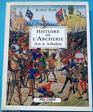 Histoire de l'Archerie, Arc, Arbalète, Roth, Tir, Chasse, Armes, illustrations