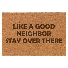Coir Door Mat Entry Doormat Like A Good Neighbor Stay Over There Funny