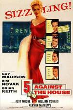 5 AGAINST THE HOUSE Movie POSTER 11x17 Guy Madison Kim Novak Brian Keith Alvy