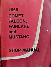 1965 Comet, Falcon, Fairlane and Mustang Shop Manual Original