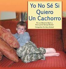 Yo No Sé Sà Quiero Un Cachorro (Spanish Edition)