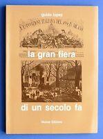 Storia Lombardia  La gran fiera di un secolo fa - Esposizione Milano 1881 - 1979