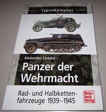 Bildband Typenkompass Panzer der Wehrmacht 1939 - 1945 Alex Lüdeke NEU!