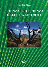 Scienza e coscienza delle catastrofi
