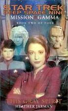 This Gray Spirit (Star Trek Deep Space Nine: Mission Gamma, Book 2), Heather Jar
