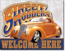 "Street Rodders Welcome Here Hot Rod V8 Muscle Car 12.5"" X16"" Metal Sign"