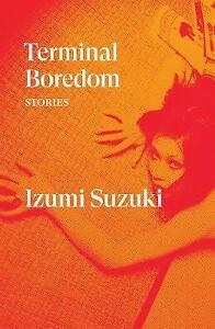 Very Good, Terminal Boredom: Stories, Izumi Suzuki, Book