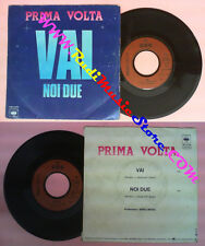 LP 45 7'' PRIMA VOLTA Vai Noi due 1981 france CBS A 1206 no cd mc dvd