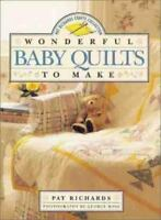 Wonderful Baby Quilts to Make-ExLibrary