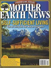 Mother Earth News SELF SUFFICIENT LIVING (Summer 2016) NEW - FREE SHIP!!
