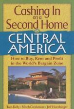 Cashing In on a Second Home in Central America: How to Buy, Rent and Profit in t
