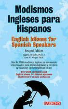 Modismos Ingleses para Hispanos: English Idioms for Spanish Speakers (Barron's I